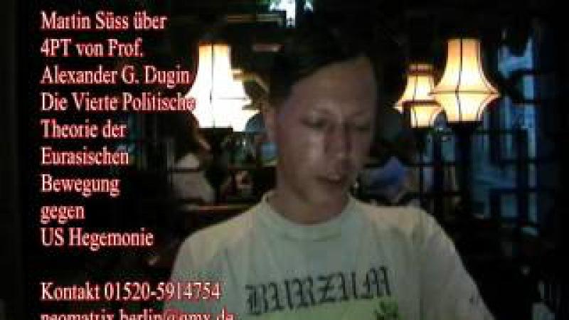Martin Süss zu 4PT Alexander Dugin Vierte Politische Theorie 280. Treffen 23.05.14