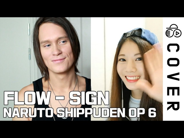 FLOW - SIGN (NARUTO SHIPPUDEN OP 6) ┃ Raon PelleK full cover