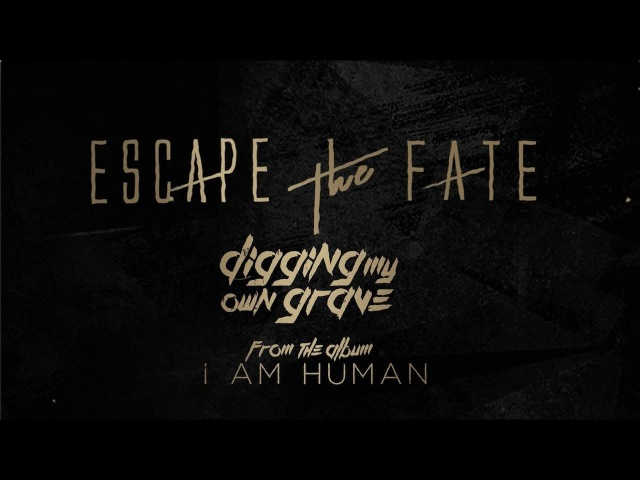 Escape The Fate - Digging My Own Grave (Lyric Video)