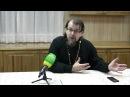Великий покаянный канон Андрея Критского часть 6. Беседа с иереем Константином Корепановым