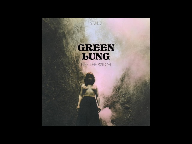 Green Lung - Free The Witch (2018) (New Full EP)
