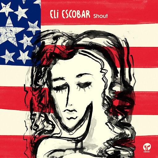 Eli Escobar альбом Shout