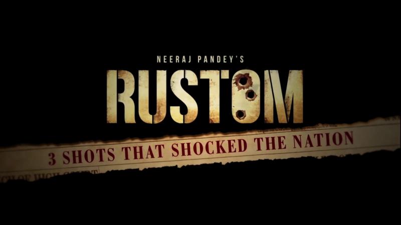Трейлер Фильма: Рустом / Rustom (2016)