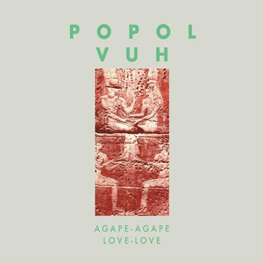 Popol Vuh альбом Agape-Agape (Love-Love)