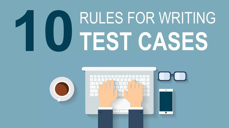 10 Simple Rules For Writing Great Testcases