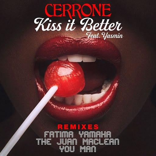 Cerrone альбом Kiss It Better (feat. Yasmin) [Remixes]