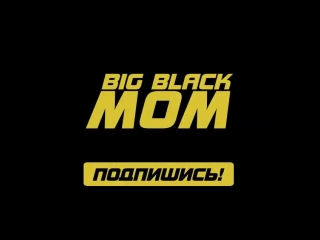 Big Black Mom