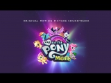 My Little Pony  The Movie Soundtrack -  Can You Feel It  Audio Track