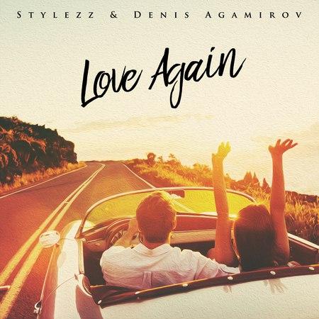 Stylezz , Denis Agamirov - Love Again (Extended)