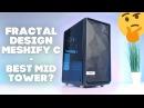 Обзор Fractal Design Meshify C - лучший компактный Mid Tower?