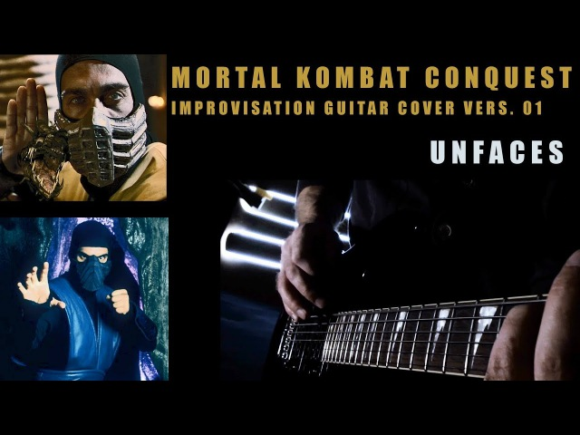 UNFACES - MORTAL KOMBAT CONQUEST (improvisation cover vers. 01)