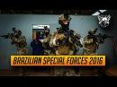 Brazilian Special Forces | 2016 | Forças Especiais