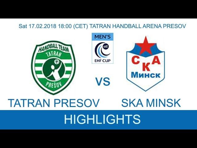 TATRAN Presov - SKA Minsk . EHF Cup. (17-02-2018) Highlights