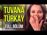 Tuvana Türkay Hadi Be Tv'de! (Full Bölüm)
