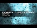 Rene Ablaze F.G. Noise featuring Lucid Blue - Oblivion