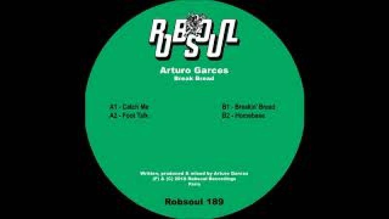 Arturo Garces - Break Bread EP - Breakin' Bread (Robsoul)