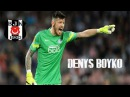 Denys Boyko En İyi Kurtarışlar Beşiktaş Transfer