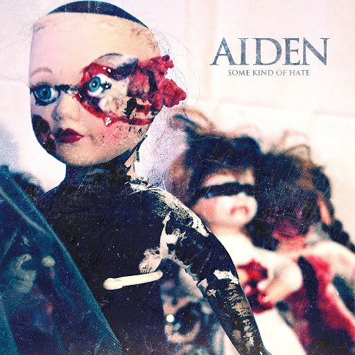 Aiden альбом Some Kind Of Hate