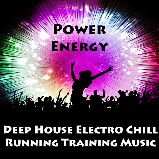 Deep House альбом Power Energy - Deep House Electro Chill Running Training Music for Strength Workout and Dance Party