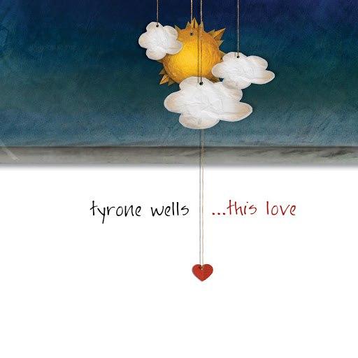 Tyrone Wells альбом This Love