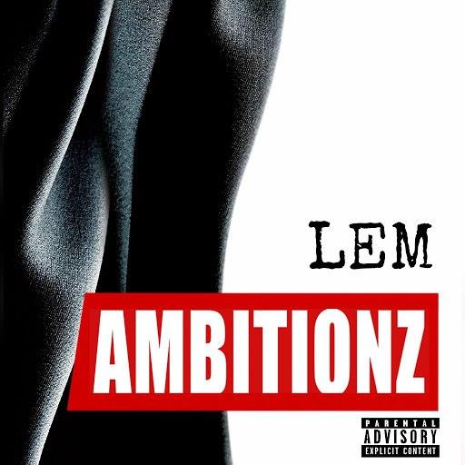 Lem альбом Ambitionz