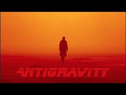 BLADE RUNNER 2049 Tribute    Antigravity