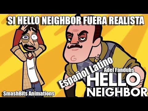 SI HELLO NEIGHBOR FUERA REALISTA | ESPAÑOL LATINO 【Animación - Fandub】