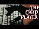 Игрок / The Card Player (2003)