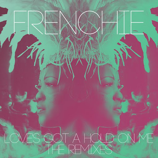 Frenchie Davis альбом Love's Got a Hold On Me (Dave Aude Remixes)