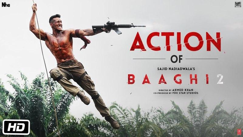 Get Ready To Fight - Action of Baaghi 2   Tiger   Disha   Ahmed Khan   Sajid Nadiadwala
