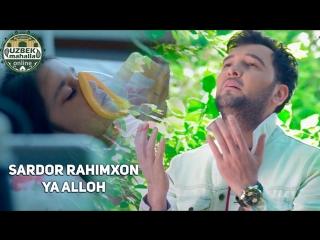Sardor Rahimxon - Ya Alloh _ Сардор Рахимхон - Я Аллох