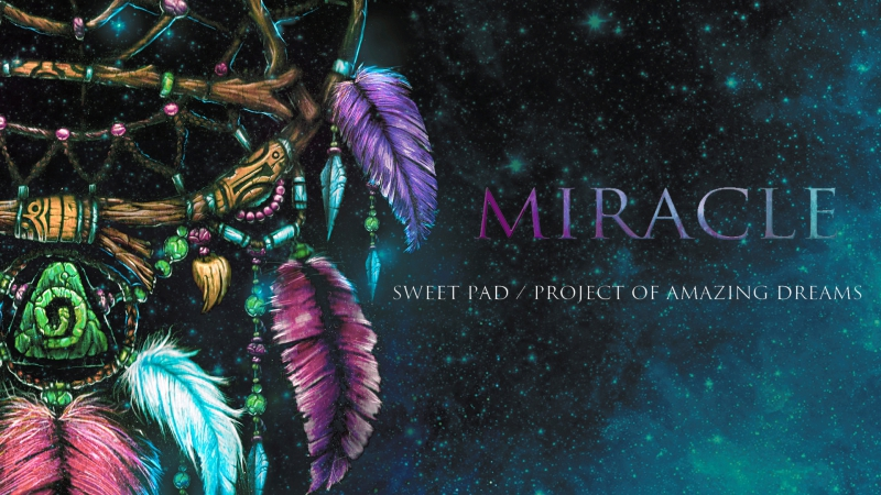 Sweet PAD - Miracle (album preview)