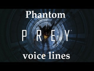 [Prey] All Phantom voice lines and undistorted versions (with subtitles)