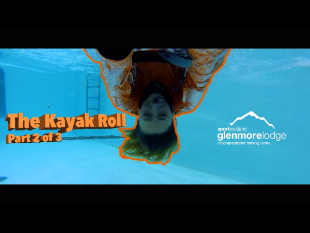 The Kayak Roll Part 2 of 3