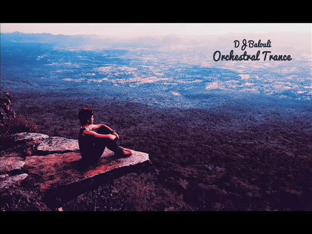 The Best Of DJ Balouli @ Epic Orchestral Trance (Your Love)