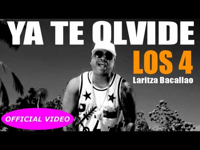 LOS 4 Ft. LARITZA BACALAO - YA TE OLVIDE - (OFFICIAL VIDEO)