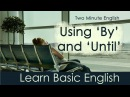 Using 'By' and 'Until' - Puzzled Words In English
