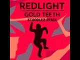 Redlight - Gold Teeth (Stoddlez Remix)