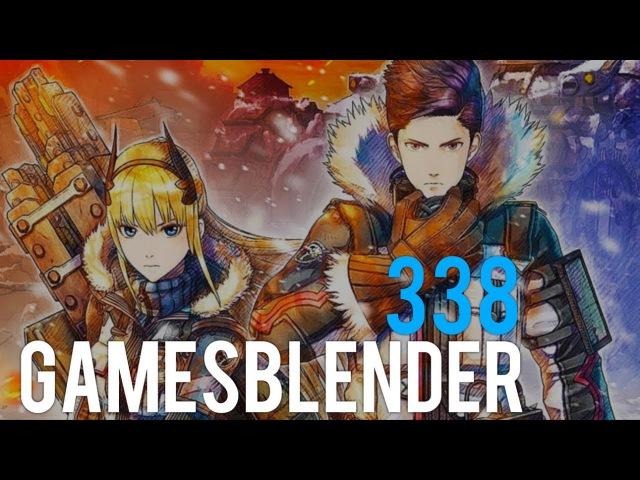 Gamesblender № 338 война с лутбоксами, ремастер Neverwinter Nights и новая Valkyria Chronicles