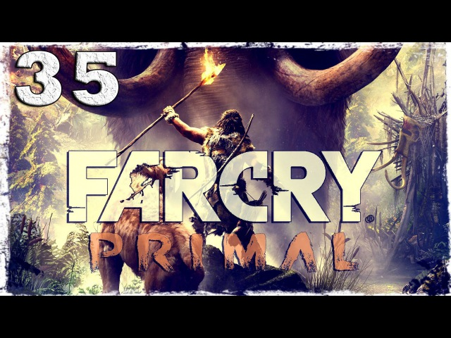 Far Cry Primal 35 Захват лагеря Солнцеходов