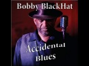 Bobby 'BlackHat' Walters Come Home Blues