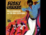 Willie Henderson And The Soul Explosions -- Funky Chicken Pt.1