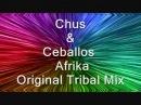 Chus Ceballos - Afrika (Original Tribal Mix)