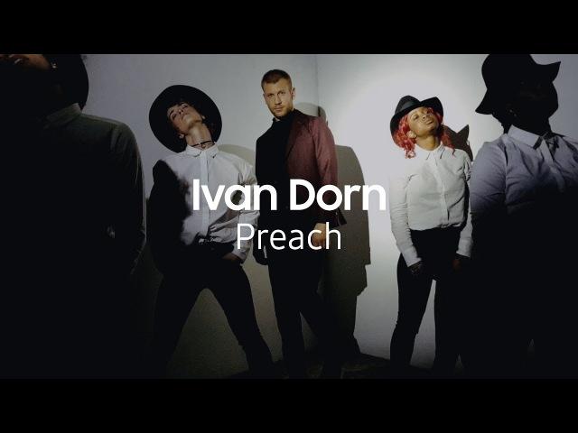 Ivan Dorn | Preach | Samsung YouTube TV (18)