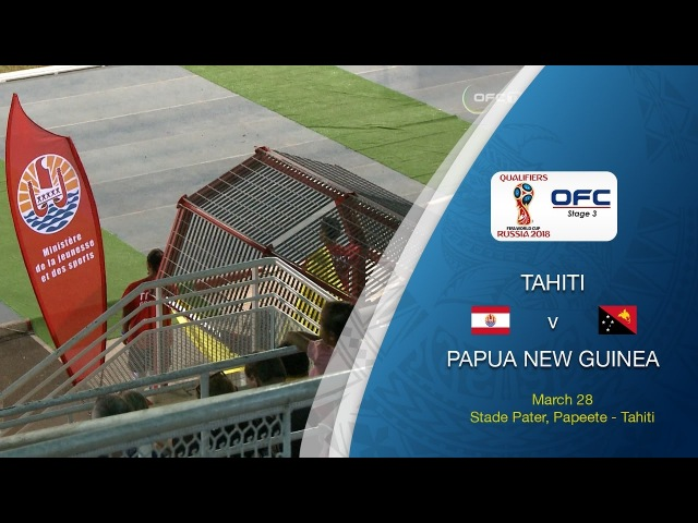 Tahiti v Papua New Guinea Full Match