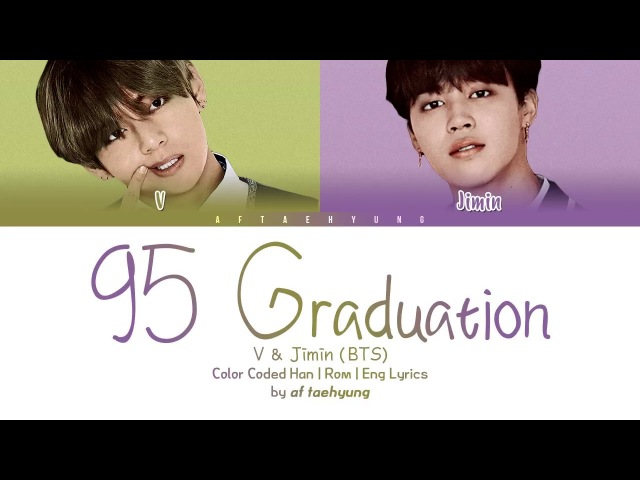 V Jimin - 95 Graduation (Graduation pt. 2) (Color Coded Lyrics/Eng/Rom/Han)