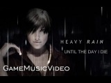 GMV Heavy Rain - Until The Day I Die