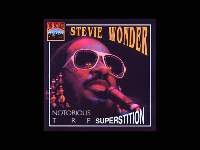 Stevie Wonder - Superstition (Notorious TRP Remix)