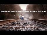 Samir ilqarli-Gedirem bu seherden 2017