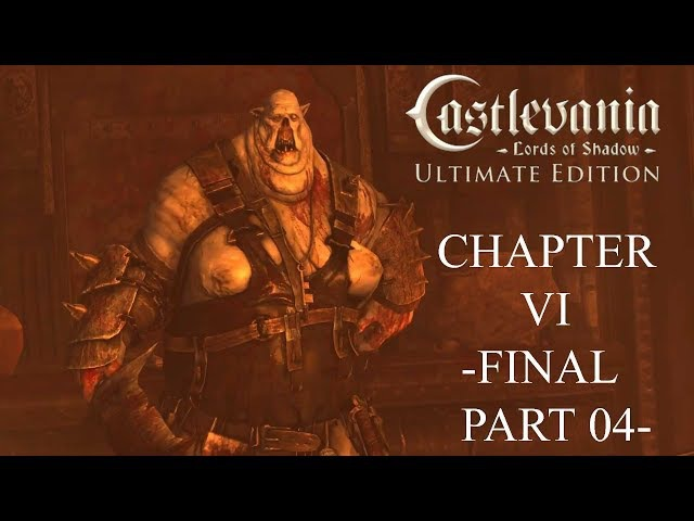 Castlevania - Lords of Shadow - Ultimate Edition Gameplay Walkthrough Chaptar VI - Final Part 04 -